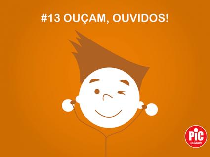 #13 OUÇAM, OUVIDOS!