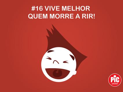 # 16 VIVE MELHOR QUEM MORRE A RIR!