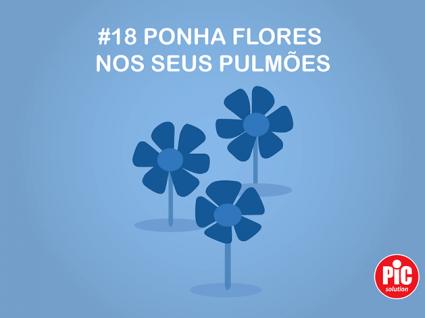 #18 PONHA FLORES NOS SEUS PULMÕES