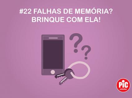 #22 FALHAS DE MEMÓRIA? BRINQUE COM ELA!
