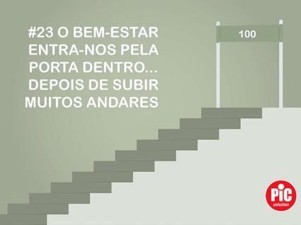 #23 O BEM-ESTAR ENTRA-NOS PELA PORTA DENTRO... DEPOIS DE SUBIR MUITOS ANDARES