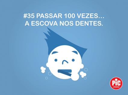 #35 PASSAR 100 VEZES… A ESCOVA NOS DENTES