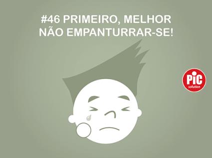 #46 PRIMEIRO, MELHOR NÃO EMPANTURRAR-SE!